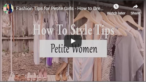Fashion Style Tips for Petite Girls – How to dress Style Tips