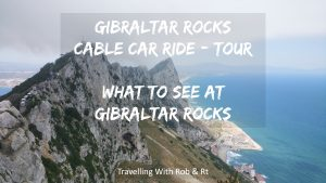 Climbing The Rock of Gibraltar – What to See at Gibraltar Rocks