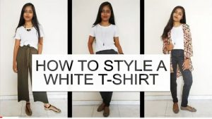 How to Style a White T-shirt in for Women Different Looks – 6 Ways