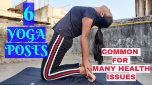 6 Basic YOGA Asanas Common for Many Health Issues | Yoga Poses To Do Everyday